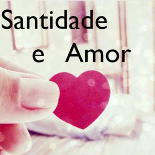 santidade-e-amor